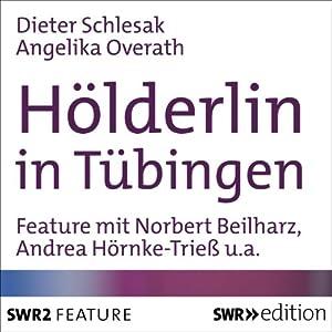 Hölderlin in Tübingen Hörbuch