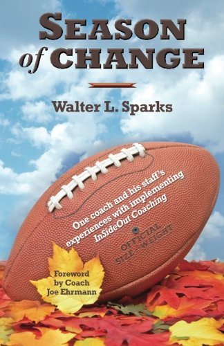Season of Change: One coach and his staff's  experiences with implementing  InSideOut Coaching