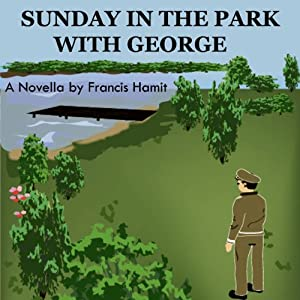 Sunday in the Park with George | [Francis Hamit]