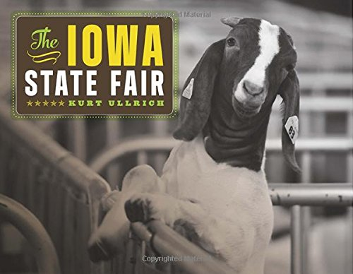 The Iowa State Fair (Iowa and the Midwest Experience) - Kurt Ullrich