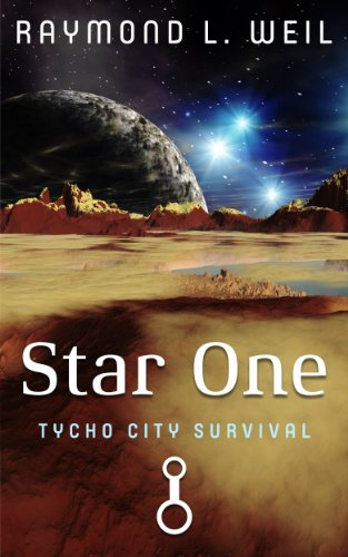Book: Star One - Tycho City Survival by Raymond L. Weil