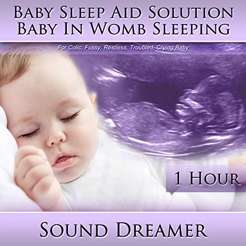 Baby In Womb Sleeping (Baby Sleep Aid Solution) [For Colic, Fussy, Restless, Troubled, Crying Baby] [1 Hour] front-211570