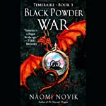 Black Powder War: Temeraire, Book 3 (       ABRIDGED) by Naomi Novik Narrated by David Thorn