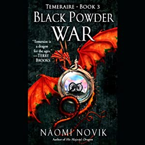 Black Powder War: Temeraire, Book 3 | [Naomi Novik]