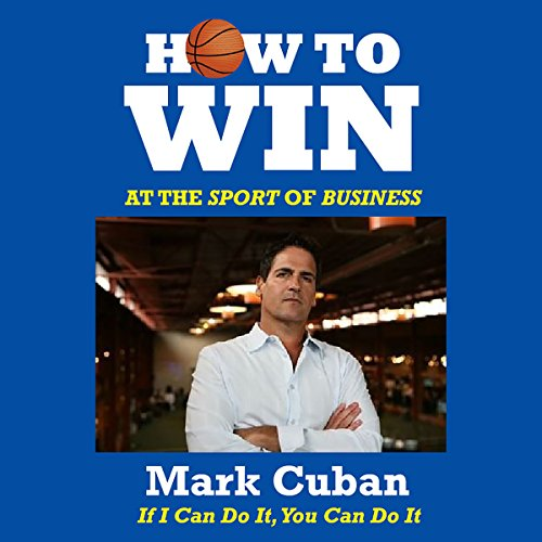Download How to Win at the Sport of Business: If I Can Do It, You Can Do It