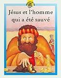echange, troc Lois Rock - Jesus et l'homme qui a ete sauve