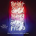 Bright Shiny Morning | James Frey