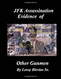 JFK Assassination Evidence of Other Gunmen