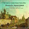 Russische Impressionen. Eine Russlandreise im Jahr 1900 Hörbuch von Lou Andreas-Salomé, Rainer Maria Rilke Gesprochen von: Herbert Schäfer, Doris Wolters