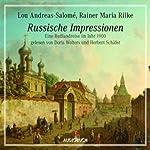 Russische Impressionen. Eine Russlandreise im Jahr 1900 | Lou Andreas-Salomé,Rainer Maria Rilke