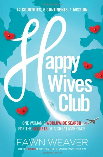 Happy Wives Club: One Woman's Worldwide Search for the Secrets of a Great Marriage PDF