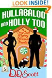 Hullabaloo and Holly Too ( A Cozy Cash Mystery Christmas Novella) (The Cozy Cash Mysteries Book 3)