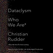 Dataclysm: Who We Are (When We Think No One's Looking) | [Christian Rudder]
