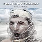 Breathless Prisoner: Rick and Owen Breathplay Series, Book 1 | Dean Chills