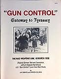 Gun Control -: Gateway to Tyranny: The Nazi Weapons Law 18 March 1938