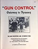 img - for Gun Control -: Gateway to Tyranny: The Nazi Weapons Law 18 March 1938 book / textbook / text book