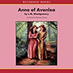 Anne of Avonlea (       UNABRIDGED) by L.M. Montgomery Narrated by Barbara Caruso
