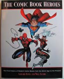 The Comic Book Heroes: The First History of Modern Comic Books - From the Silver Age to the Present (0761503935) by Jones, Gerard