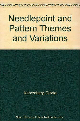 Needlepoint and Pattern Themes and Variations