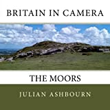 img - for Britain in Camera: The Moors (Volume 3) book / textbook / text book