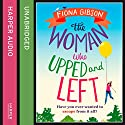 The Woman Who Upped and Left Hörbuch von Fiona Gibson Gesprochen von: Emma Gregory