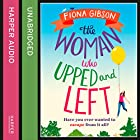 The Woman Who Upped and Left Audiobook by Fiona Gibson Narrated by Emma Gregory