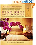 Feng Shui that Makes Sense - Easy Ways to Create a Home that FEELS as Good as it Looks