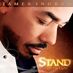 James Ingram - Stand (In The Light) (2009)