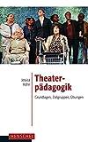 Image de Theaterpädagogik. Grundlagen, Zielgruppen, Übungen