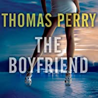 The Boyfriend (       UNABRIDGED) by Thomas Perry Narrated by Robertson Dean