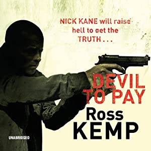 Devil to Pay | [Ross Kemp]