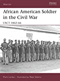 African American Soldier in the Civil War: USCT 1862-66 (Warrior)