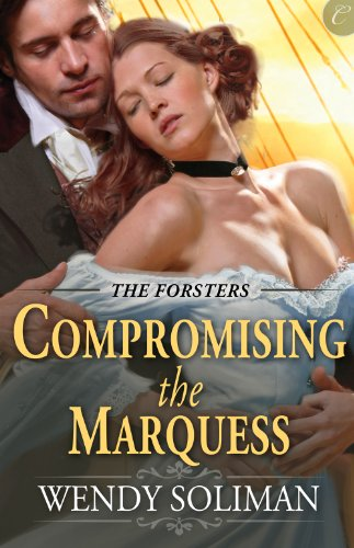 Book: Compromising the Marquess (The Forsters) by Wendy Soliman