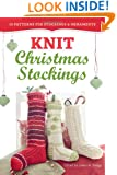 Knit Christmas Stockings: 19 Patterns for Stockings & Ornaments