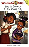img - for Willimena Rules! Rule Book #6: How to Face Up to the Class Bully (Bk. 6) book / textbook / text book
