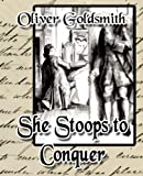 Goldsmith Oliver Goldsmith She Stoops to Conquer