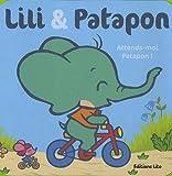 echange, troc Karine-Marie Amiot - Lili & Patapon : Attends-moi Patapon ! (vélo, souris, élephant)