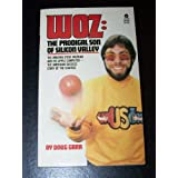 Woz: The Prodigal Son of Silicon Valley, The Amazing Steve Wozniak and his Apple Computer