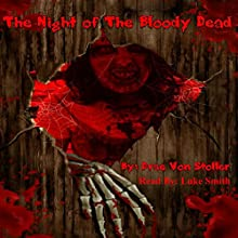 The Night of the Bloody Dead: 31 Horrifying Tales from the Dead, Book 5 (       UNABRIDGED) by Drac Von Stoller Narrated by Luke Smith