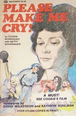 Please Make Me Cry! by Cookie Rodriguez (1974-06-02) (Please Make Me Cry compare prices)