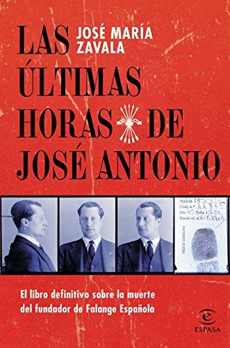 LAS ULTIMAS HORAS DE JOSE ANTONIO