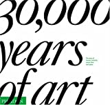 30,000 Years of Art: The story of human creativity across time and space