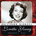 Hollywood Madonna: Loretta Young (Hollywood Legends) Audiobook by Bernard F. Dick Narrated by Cira Larkin