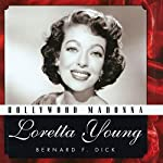 Hollywood Madonna: Loretta Young (Hollywood Legends) | Bernard F. Dick