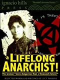 img - for A Lifelong Anarchist! Selected Words and Writings of Lucy Parsons. (An Anarchy Classic!) book / textbook / text book