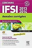 Concours IFSI 2013-2014 Annales corrig�es: �preuves �crites et orale