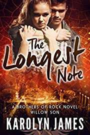 THE LONGEST NOTE (A Brothers of Rock - WILLOW SON - novel)
