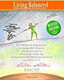 Living Balanced: Healthy Mind & Body Reference Guide