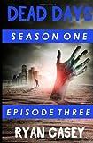 Dead Days: Episode 3 (Volume 3)