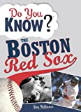 Do You Know the Boston Red Sox?: Test your expertise with these fastball questions (and a few curves) about your favorite team's hurlers, sluggers, stats and most memorable moments